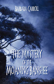 The Mystery of the Moaning Banshee by Barbara Carroll image