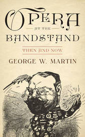 Opera at the Bandstand by George W. Martin