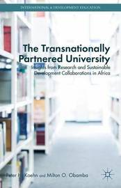 The Transnationally Partnered University by Peter H Koehn
