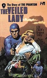 The Phantom: The Complete Avon Novels: Volume #4: The Veiled Lady by Lee Falk