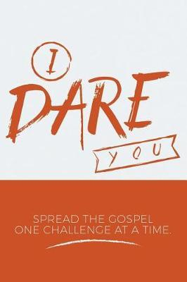 I Dare You by R Lee Rogers