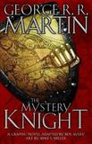 The Mystery Knight: A Graphic Novel by George R.R. Martin