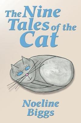 The Nine Tales of the Cat by Noeline Biggs