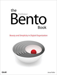 The Bento Book: Beauty and Simplicity in Digital Organization by Jesse Feiler