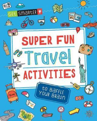 Get Smarter: Super Fun Travel Activities to Baffle Your Brain by MoonDance Press Creative Team image