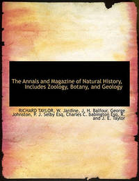 The Annals and Magazine of Natural History, Includes Zoology, Botany, and Geology by Richard Taylor image