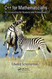 C++ for Mathematicians by Edward Scheinerman