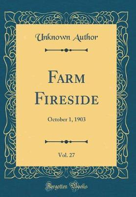 Farm Fireside, Vol. 27 by Unknown Author image