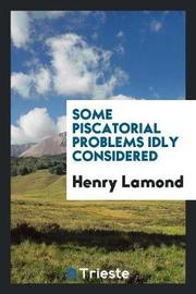 Some Piscatorial Problems Idly Considered by Henry Lamond image