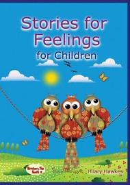 Stories for Feelings: For Children by Hilary Hawkes