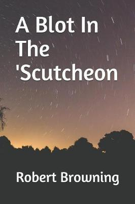 A Blot In The 'Scutcheon by Robert Browning image