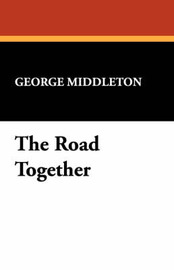 The Road Together by George Middleton image