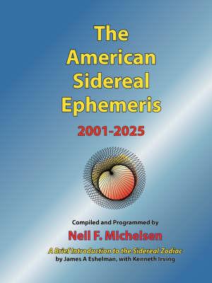 The American Sidereal Ephemeris 2001-2025 by Neil F. Michelsen image
