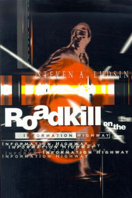 Roadkill on the Information Highway by Steven A. Ludsin image