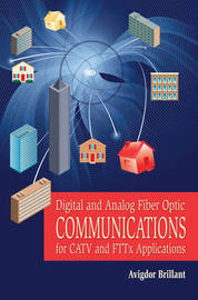 Digital and Analog Fiber Optic Communication for CATV and FTTx Applications by Avigdor Brillant image