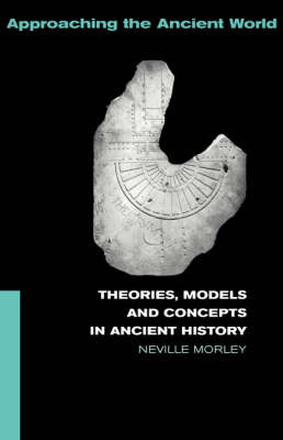Theories, Models and Concepts in Ancient History by Neville Morley image