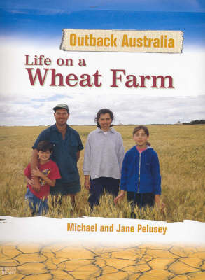 Life on a Wheat Farm by Michael Pelusey