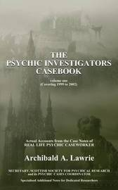 The Psychic Investigators Casebook by Archibald Lawrie image