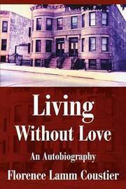 Living Without Love: An Autobiography by Florence Coustier image