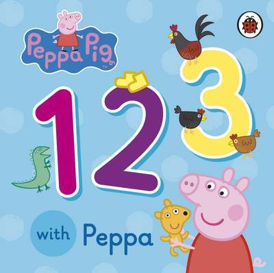 Peppa Pig: 123 with Peppa by Peppa Pig