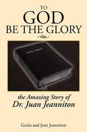 To God Be the Glory by Jean Jeanniton