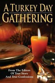 A Turkey Day Gathering by Editors of True Story and True Confessio