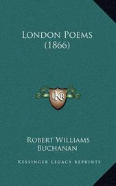 London Poems (1866) by Robert Williams Buchanan