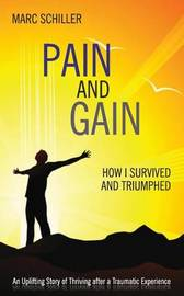 Pain and Gain by Marc Schiller