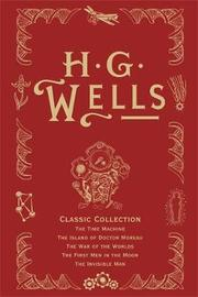 HG Wells Classic Collection: v. I by H.G.Wells