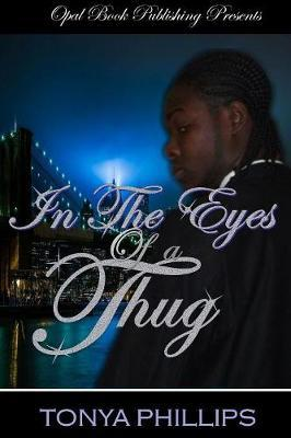 In the Eyes of A Thug by Tonya Phillips