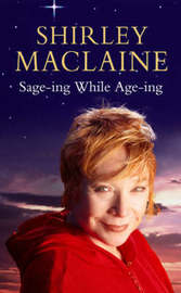 Sage-ing While Age-ing by Shirley MacLaine image