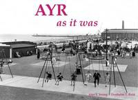 Ayr as it Was - and as it is Now by Alex F. Young image