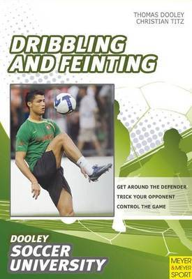 Soccer- Dribbling and Feinting by Thomas Dooley image