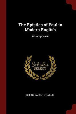 The Epistles of Paul in Modern English by George Barker Stevens image