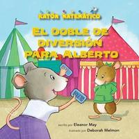 El Doble de Diversion Para Alberto (Albert Doubles the Fun) by Eleanor May