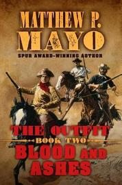 The Outfit Blood and Ashes by Matthew P Mayo