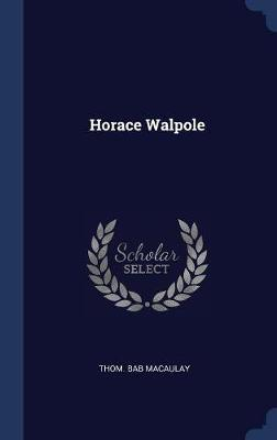 Horace Walpole by Thom Bab Macaulay
