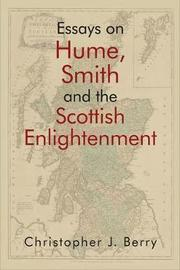 Essays on Hume, Smith and the Scottish Enlightenment by Christopher J Berry