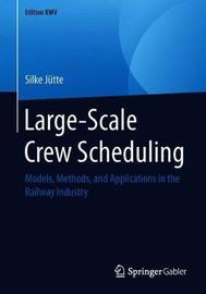 Large-Scale Crew Scheduling by Silke Jutte