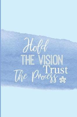 Hold The Vision Trust The Process by She's Inspired Paper
