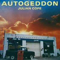 Autogeddon (25th Anniversary) by Julian Cope