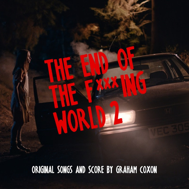 The End Of The F***ing World 2 (Original Songs And Score) by Graham Coxon