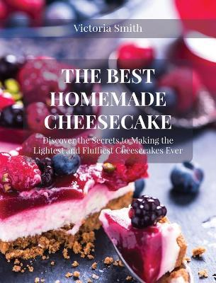 The Best Homemade Cheesecake by Victoria Smith