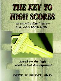 Key to High Scores on Standardized Tests by David, W. Felder image