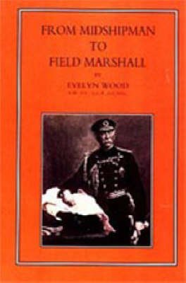 From Midshipman to Field Marshal by Evelyn Wood