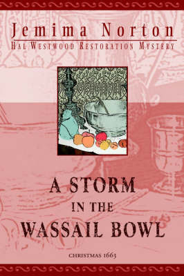 A Storm in the Wassail Bowl by Jemima Norton