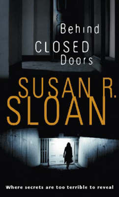 Behind Closed Doors by Susan Sloan