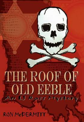 The Roof of Old Eeble by RON McDERMITT
