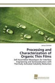 Processing and Characterization of Organic Thin Films by Schinke Janusz