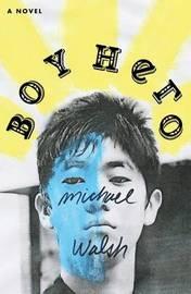 Boy Hero by Michael Walsh